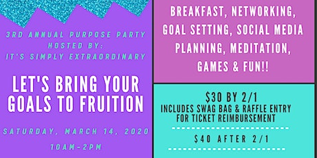 3rd Annual Purpose Party - Bring Your Goals to Fruition tickets