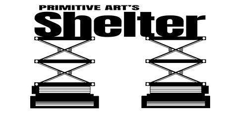 Primitive Art's Shelter Chapter 1 biglietti