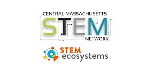 Central MA STEM Network Ecosystem Quarterly Meeting