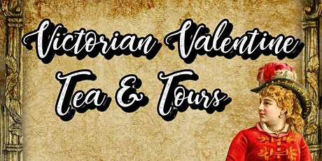 Victorian Valentine Afternoon Tea & Tours tickets
