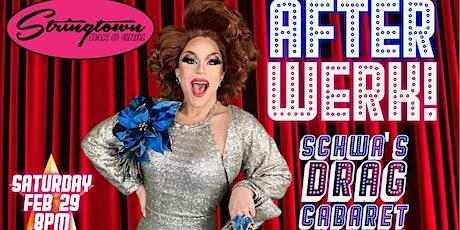 AFTER WERK! Schwa's Drag Cabaret tickets
