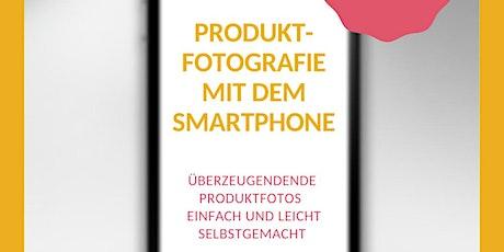 Produktfotografie mit dem Smartphone - einfach und leicht Tickets