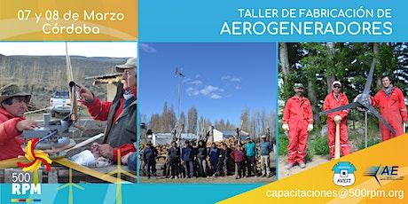 Taller de Fabricación de Aerogeneradores Córdoba / Marzo 2020 tickets