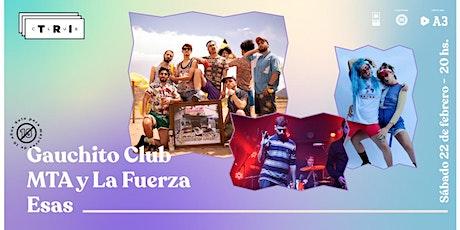 MTA y La Fuerza / Esas / Gauchito Club (MZA) entradas
