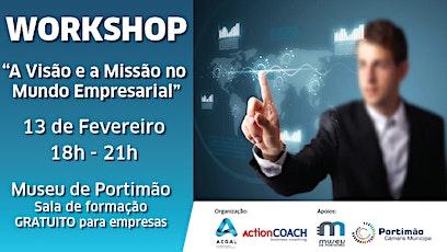 """Workshop """"A Visão e a Missão no Mundo Empresarial"""" bilhetes"""
