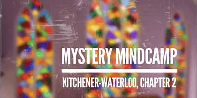 Mystery Mindcamp – Kitchener-Waterloo Chapter 2
