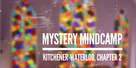 Mystery Mindcamp - Kitchener-Waterloo Chapter 2 tickets
