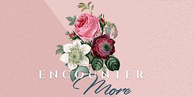 Encounter… more