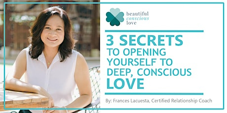 3 Secrets To Opening Yourself to Deep, Conscious Love tickets