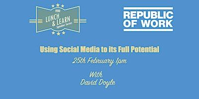 Using Social Media to its Full Potential