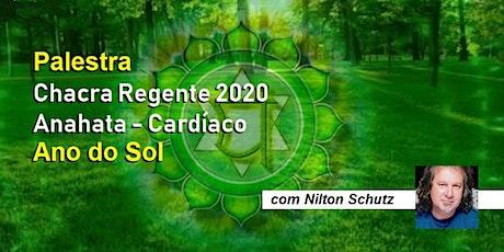 Palestra Chacra Regente 2020 Anahata – Cardíaco – Ano do Sol – Nilton Schutz tickets