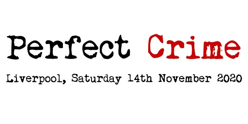 Perfect Crime - crime writing festival in Liverpool