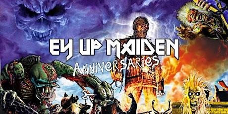 Ey Up Maiden - Anniversaries tickets