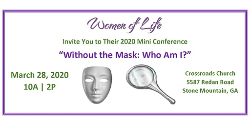 "Women of Life's 2020 Mini Conference - ""Without the Mask: Who Am I?"""