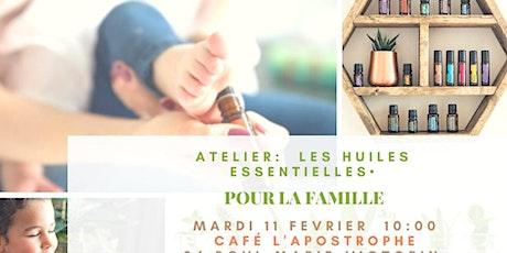 Atelier huiles essentielles pour la jeune famille tickets