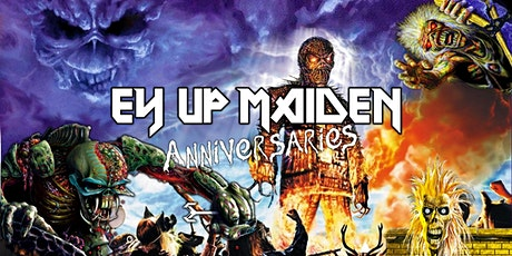 Ey Up Maiden - Anniversaries LIVE IN PONTEFRACT tickets