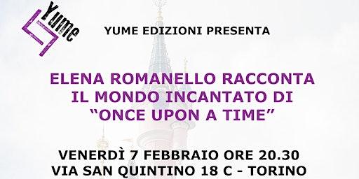 """L'autrice Romanello ci porta nel mondo incantato di """"Once upon a time"""""""