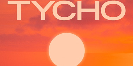 Tycho: Simulcast Tour tickets