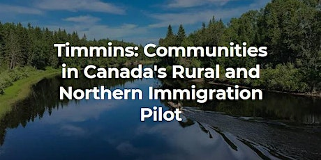 Move to Timmins Information Session: Rural & Northern Immigration Pilot tickets