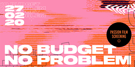 No Budget. No Problem. | Passion Film Screening Tickets