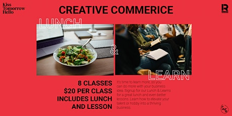 Creative Commerce: Lunch & Learns at R House tickets