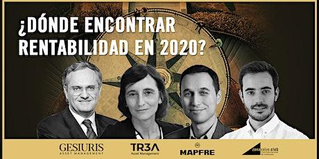 ¿Dónde encontrar rentabilidad en 2020?  entradas