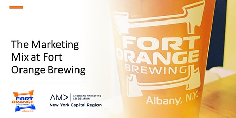The Marketing Mix at Fort Orange Brewing tickets