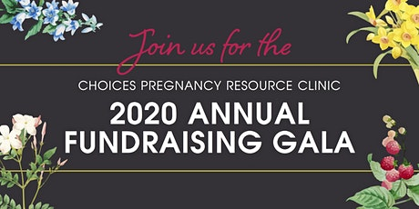 Join us for the CHOICES PREGNANCY RESOURCE CLINIC 2020 ANNUAL GALA tickets