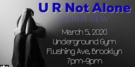 Yhicey&Hawt incs: U R Not Alone Fashion Show tickets