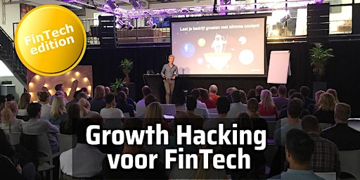 Masterclass: Growth Hacking voor FinTech ---> Basics, Best practices en Slimme tools