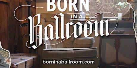 Born In A Ballroom, A Film Screening tickets