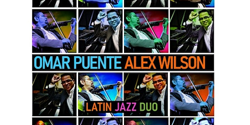 Omar Puente + Alex Wilson : Latin Jazz Duo