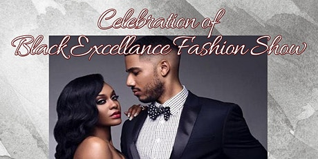 Celebration of Black Excellence Fashion Show tickets