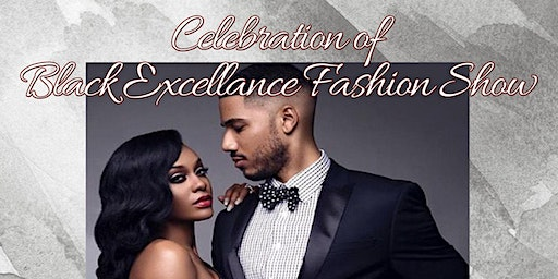 Celebration of Black Excellence Fashion Show