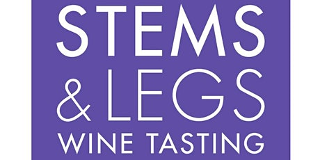 Stems & Legs - 10th Annual Fine Wine Tasting Fundraiser tickets