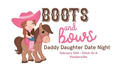 Boots & Bows: Daddy Daughter Date Night