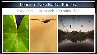 Learn to Take Better Photos - Hyde Park Fair tickets
