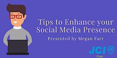 Tips To Enhance Your Social Media Presence - JCI Talk