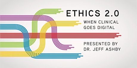 NEW DATE: August 14 - Ethics 2.0: When Clinical Goes Digital tickets