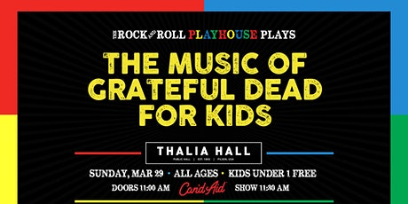 The Rock and Roll Playhouse presents The Music of Grateful Dead for Kids @ Thalia Hall tickets