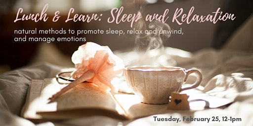 Lunch & Learn: Sleep and Relaxation