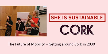 The Future of Mobility - Getting around Cork in 2030 tickets