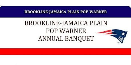 2019 Brookline Jamaica Plain Pop Warner Banquet tickets
