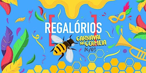 Regalórios - Carnaval na Colmeia!