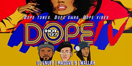 Hot 97 DOPE  90s vs 2000s Party | DJ Enuff | Massive B| DJ Wallah | Mr Cee tickets