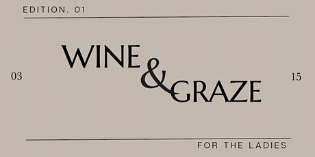 THE MUSE COLLECTIVE- WINE & GRAZE tickets