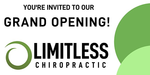 GRAND OPENING of Limitless Chiropractic