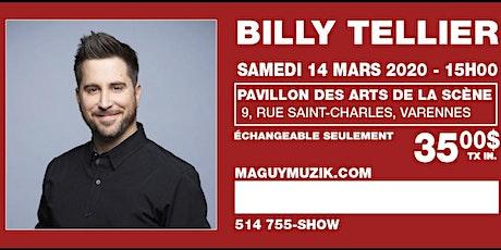 Billy Tellier, supplémentaire ! 14 mars 2020, 15h00 ! Offre 2 de 2. billets