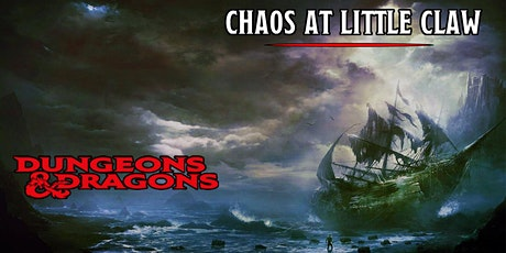 Dungeons & Dragons - Chaos at Little Claw (Beginners Campaign)  tickets