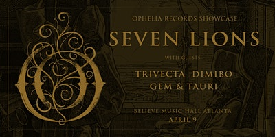 Seven Lions - Ophelia Records Showcase | IRIS at Believe | Thursday April 9